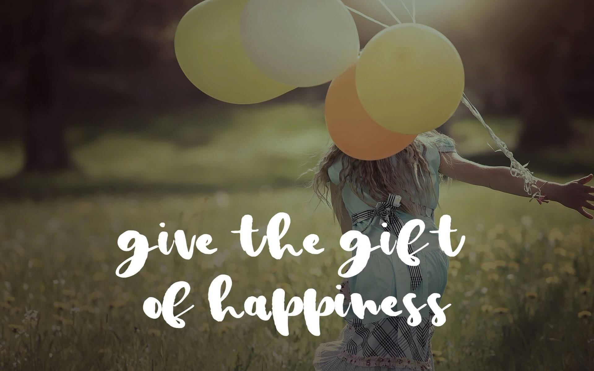 Give the gift of happiness